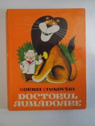 DOCTORUL AUMADOARE (DUPA HUGH LOFTING) , ILUSTRATII de V. CIJIKOV , IN ROMANESTE de NIC. ILIESCU de KORNEI CIUKOVSKI , 1978