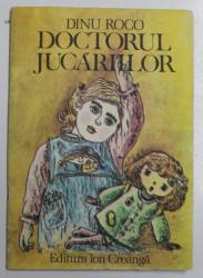 DOCTORUL JUCARIILOR de DINU ROCO , ilustratii de SABIN STEFANUTA , 1985