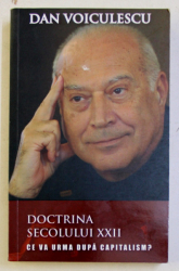 DOCTRINA SEC. XXII . CE VA URMA DUPA CAPITALISM ? de DAN VOICULESCU , 2018