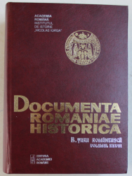 DOCUMENTA ROMANIAE HISTORICA   - B. TARA ROMANEASCA  , VOLUMUL XXVIII  ( 1641 - 1642 ) , volum intocmit de OANA RIZESCU...LIDIA COTOVANU  , 2018