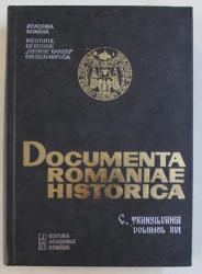 DOCUMENTA ROMANIAE HISTORICA  - C . TRANSILVANIA , VOLUMUL XVI ( 1381 - 1385 ), volum intocmit de SUSANA ANDEA ...ADINEL  - CIPRIAN DINCA , 2014