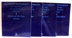 DOCUMENTS HISTOLOGIQUES LES PSTEOSES DECALCIFIANTES DIFFUSES , VOL. I-IV , P. MEUNIER...G. VIGNON