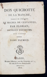 DON QUICHOTTE DE LA MANCHE traduit de l'espagniol par MICHEL DE CERVANTES par FLORIAN, 3 TOMURI - PARIS, 1810