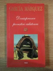 DOUASPREZECE POVESTIRI CALATOARE de GABRIEL GARCIA MARQUEZ