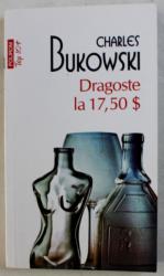 DRAGOSTE LA 17, 50 $ de CHARLES BUKOWSKI , 2019