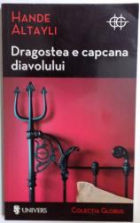 DRAGOSTEA E CAPCANA DIAVOLULUI de HANDE ALTAYLI , 2010