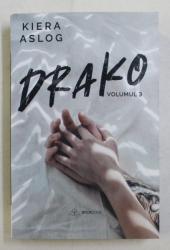 DRAKO de KIERA ASLOG , VOLUMUL III , 2020