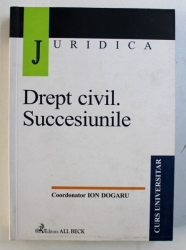 DREPT CIVIL . SUCCESIUNILE , coordonator ION DOGARU , 2003