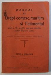 DREPT COMERC . MARITIM SI FALIMENTUL - PENTRU CL. IV A SCOALELOR SUPERIOARE COMERCIALE  - CONFORM PROGRAMEI ANALITICE de PETRE G . DEDULESCU , 1929 / 1930