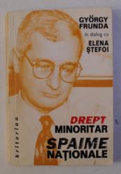 DREPT MINORITAR - SPAIME NATIONALE - GYORGY FRUNDA in dialog cu ELENA STEFOI , 1997