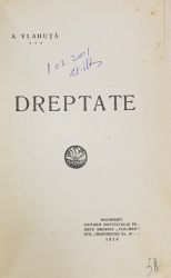DREPTATE de ALEXANDRU VLAHUTA, ED. I - BUCURESTI, 1914