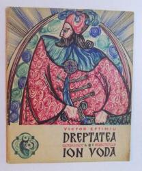 DREPTATEA LUI ION VODA de VICTOR EFTIMIU , ilustratii de ADRIAN IONESCU , 1966