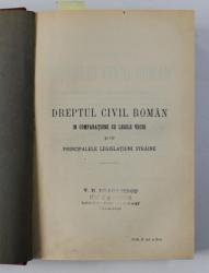 DREPTUL CIVIL ROMAN IN COMPARATIUNE CU LEGILE VECHI SI CU PRINCIPALELE LEGISLATIUNI STRAINE de DIMITRIE ALEXANDRESCO , TOMUL II , 1907 , EXEMPLAR NUMEROTAT 340 SI SEMNAT DE AUTOR *