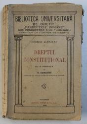 DREPTUL CONSTITUTIONAL de GEORGE ALEXIANU , 1926 ,  PREZINTA SUBLINIERI CU CREIONUL