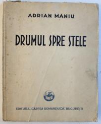 DRUMUL SPRE STELE  - VERSURI de ADRIAN MANIU , 1930