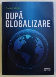 DUPA GLOBALIZARE de ANDREI MARGA , 2018