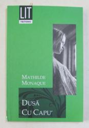 DUSA CU CAPU ' de MATHILDE MONAQUE , 2007