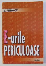 E - URILE PERICULOASE de C.ANTONOV