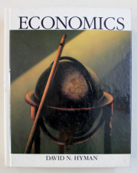 ECONOMICS by DAVID N . HYMAN , with 427 illustrations , 1989