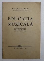 EDUCATIA MUZICALA - conferinta tinuta de GEORGE COCEA , 1927, DEDICATIE*