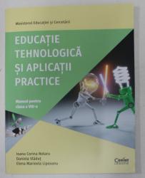 EDUCATIE TEHNOLOGICA SI APLICATII PRACTICE , MANUAL PENTRU CLASA A VIII -A de IOANA CORINA ROTARU ...ELENA MARINELA LIPOVANU , 2020