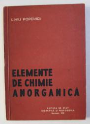 ELEMENTE DE CHIMIE ANORGANICA , MANUAL PENTRU SCOLILE TEHNICE DE MAISTRI SIDERURGISTI de I. POPOVICI , 1959