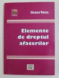 ELEMENTE DE DREPTUL AFACERILOR de ILEANA VOICA , 2010 , PREZINTA SUBLINIERI CU PIXUL *