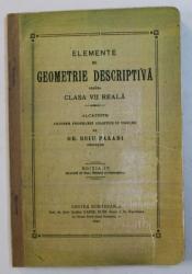 ELEMENTE DE GEOMETRIE DESCRIPTIVA PENTRU CLASA VII REALA de GH . BEIU  PALADI , 1919