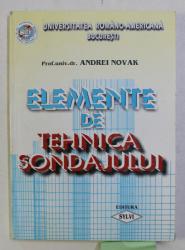 ELEMENTE DE TEHNICA SONDAJULUI de ANDREI NOVAK , 2000 DEDICATIE*