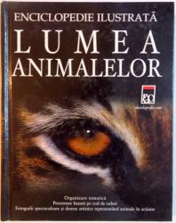ENCICLOPEDIE ILUSTRATA , LUMEA ANIMALELOR de DAVID BURNIE , 2007