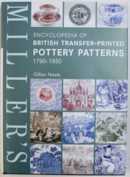 ENCYCLOPEDIA OF BRITISH TRANSFER-PRINTED POTTERY PATTERNS 1790-1930 by GILLIAN NEALE , 2005