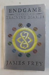 ENDGAME , THE COMPLETE TRAINING DIARIES by JAMES FREY , 2014  / 2015