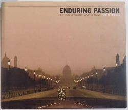 ENDURING PASSION  - THE STORY OF THE MERCEDES - BENZ BRAND by LESLIE BUTTERFIELD , 2005