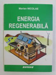 ENERGIA REGENERABILA de MARIAN NICOLAE , 2010