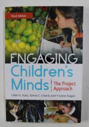 ENGAGING CHILDREN' S MINDS - THE PROJECT APPROACH by LILIAN G. KATZ ...YVONNE KOGAN , 2014