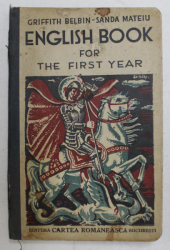 ENGLISH BOOK FOR THE FIRST YEAR by GRIFFITH BELBIN and SANDA MATEIU , 1935, PREZINTA URME DE UZURA *