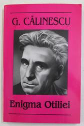 ENIGMA  OTILIEI de GEORGE CALINESCU , 2008 , PREZINTA INSEMNARI PE PAGINA DE TITLU *