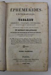 EPHEMERIDES UNIVERSELLES OU TABLEAU RELIGIEUX , POLITIQUE , LITTERAIRE , PREMIER TOME , 1828