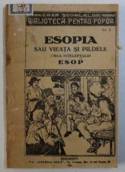 ESOPIA SAU VIEATA SI PILDELE PREA INTELEPTULUI ESOP , 1924
