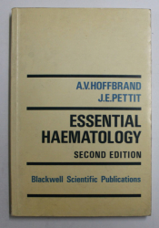 ESSENTIAL HAEMATOLOGY by A.V. HOFFBRAND and J. E. PETTIT , 1988