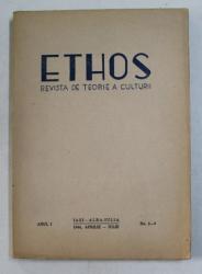 ETHOS , REVISTA DE TEORIE A CULTURII , ANUL I , NUMERELE 2 - 3 , 1944