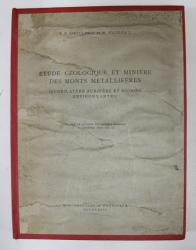 ETUDE GEOLOGIQUE ET MINIERE DES MONTS METALLIFERES ( QUADILATERE AURIFERE ET REGIONS ENVIRONNANTES ) par T. P. GHITULESCU et M. SOCOLESCU , INCLUSIV ZONA ROSIA MONTANA * , 1941 , PREZINTA HALOURI DE APA CARE NU AFECTEAZA TEXTUL *