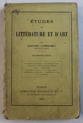 ETUDES DE LITTERATURE ET D 'ART par GUSTAVE LARROUMET , 1896