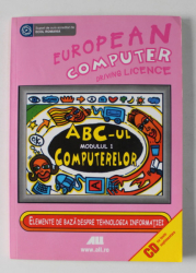 EUROPEAN  COMPUTER DRIVING LICENCE , ABC- UL COMPUTERELOR , MODULUL 1 , 2007 , CONTINE CD *
