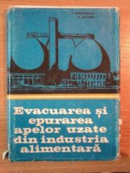 EVACUAREA SI EPURAREA APELOR UZATE DIN INDUSTRIA ALIMENTARA de PROF.DR.ING.ION TEODORESCU , PROF.DR.ING.RADU ANTONIU , 1979