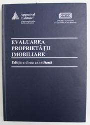 EVALUAREA PROPRIETATII IMOBILIARE - EDITIA A DOUA CANADIANA , 2004