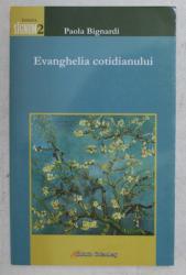 EVANGHELIA COTIDIANULUI de PAOLA BIGNARDI , 2008