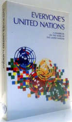 EVERYONE`S UNITED NATIONS, A HANDBOOK ON THE WORK OF THE UNITED NATIONS , 1986