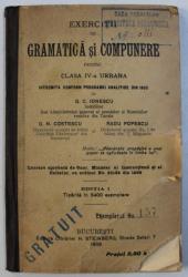 EXERCITII DE GRAMATICA SI COMPUNERE PENTRU CLASA IV - A URBANA de G. C . IONESCU..RADU POPESCU , 1909