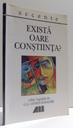 EXISTA OARE CONSTIINTA? de G. C. CONSTANDACHE , 2000
